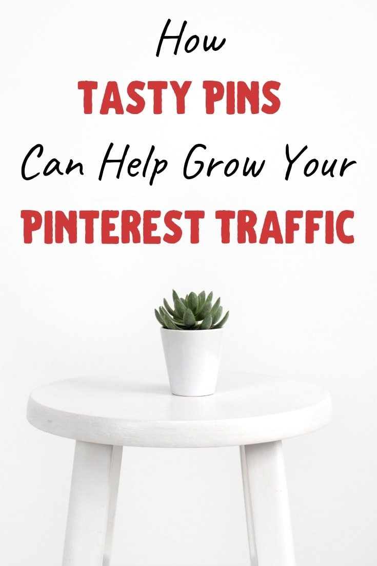 3 Reasons Why You Need Tasty Pins To Start Growing Your Pinterest Traffic