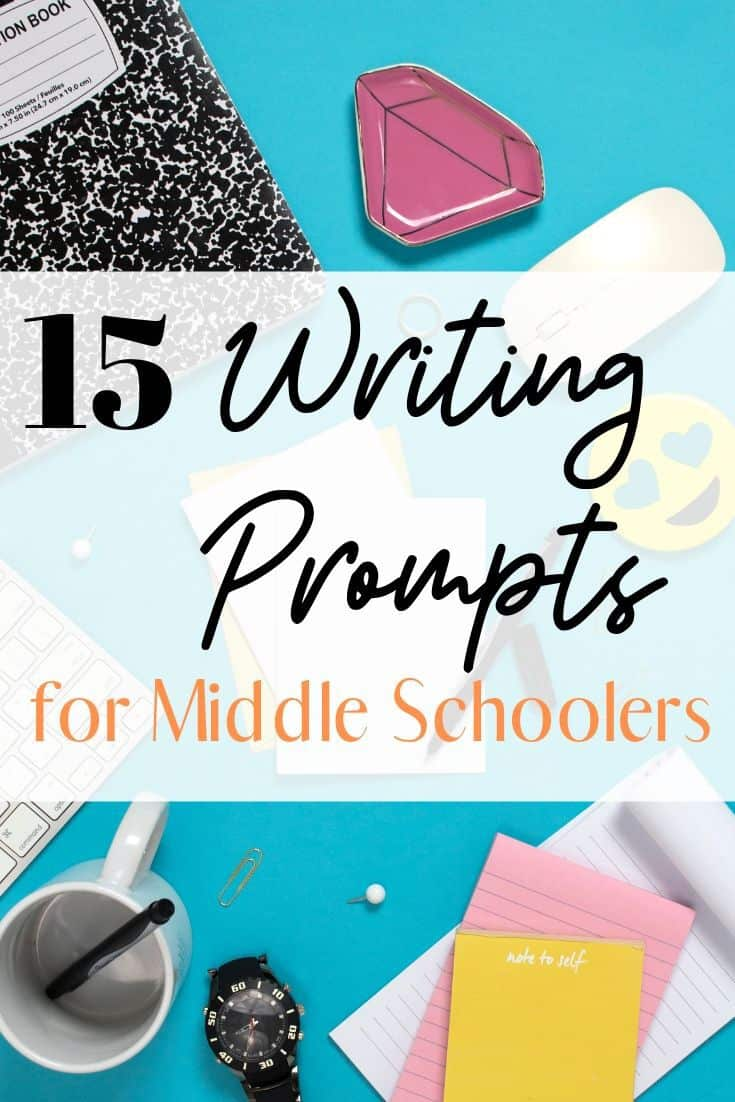Writing Prompts for Middle School That Aren't Boring and Lame