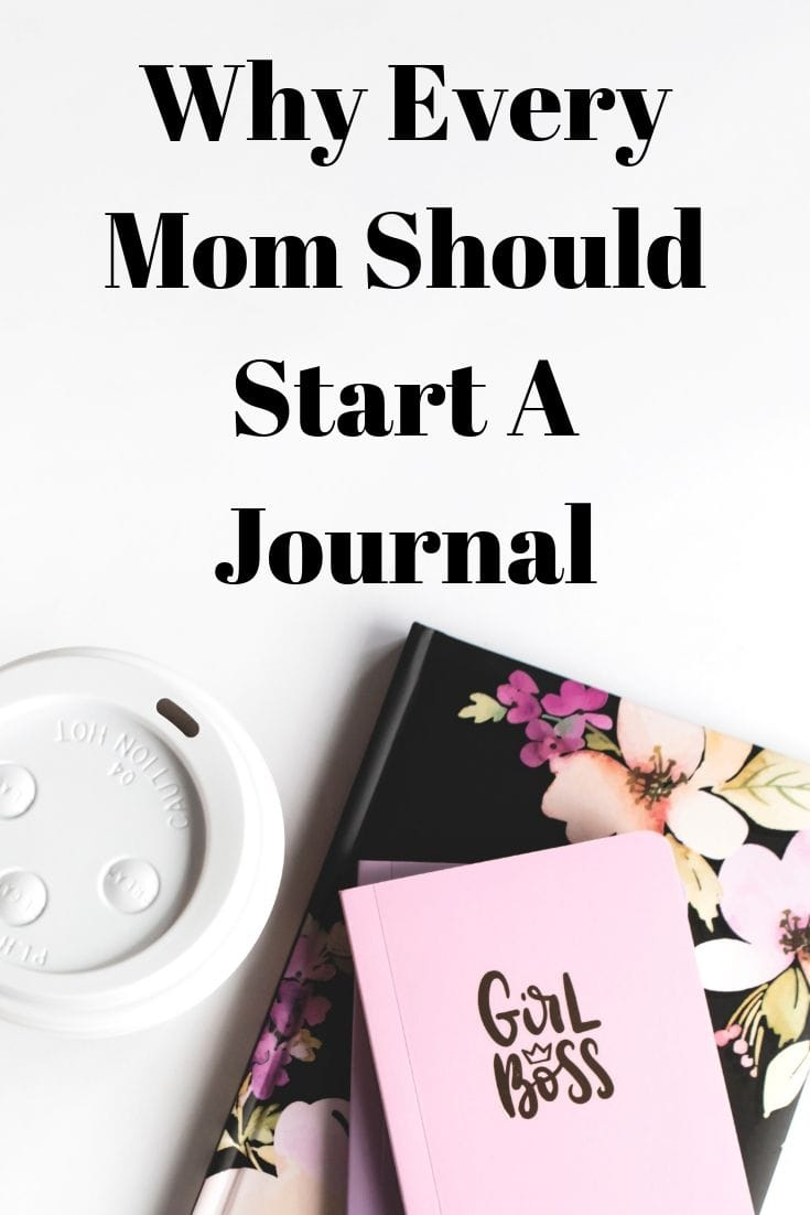 Why Every Mom Should Start A Journal {And the Important Benefits It Has}