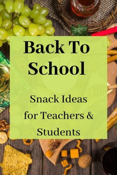 back to school snacks teachers and students