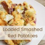 Loaded Smashed Red Potatoes Pin