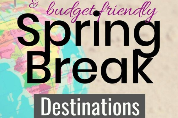 Kid-Friendly Spring Break Ideas