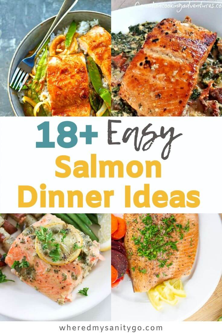 18 Easy Salmon Dinner Ideas From Baked Salmon to Grilled Salmon