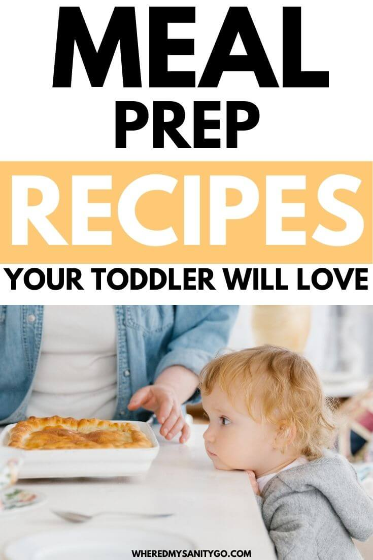Meal Prep Recipes Your Toddler Will Love