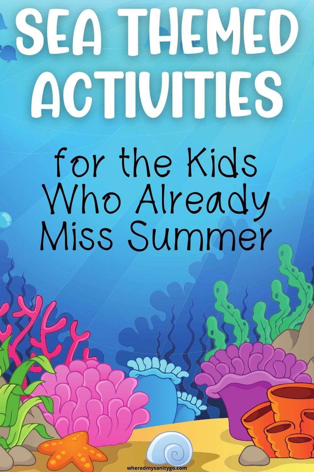 Sea Themed Activities for the Kids Who Already Miss Summer