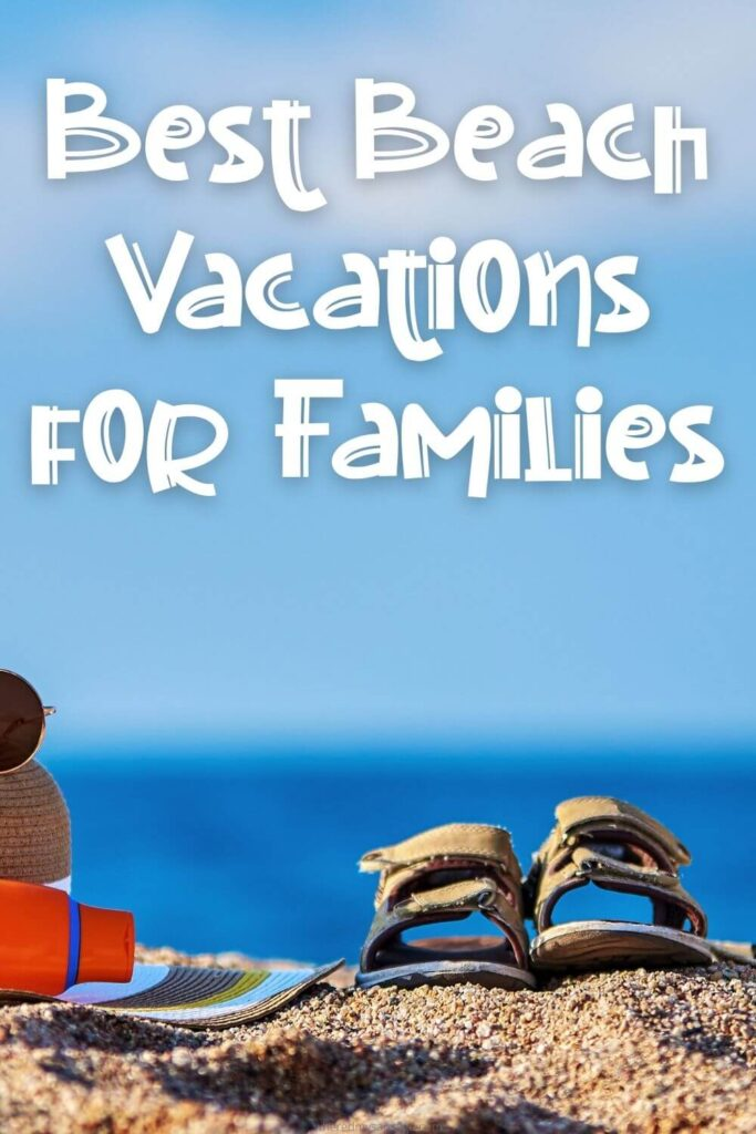 Best Beach Vacations for Families